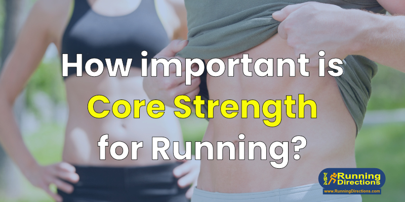 How important is core strength for running?